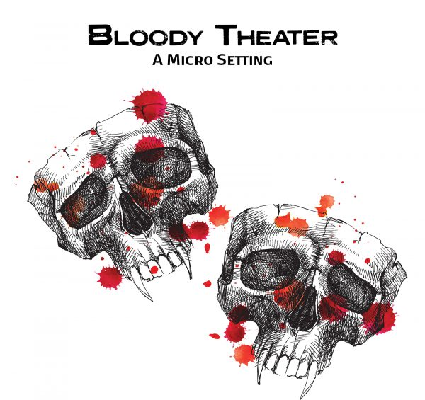 Bloody Theater: A Micro Setting. Two line art drawings of blood splattered skulls sit on a white background. The skulls are reminiscent of the comedy and tragedy masks.